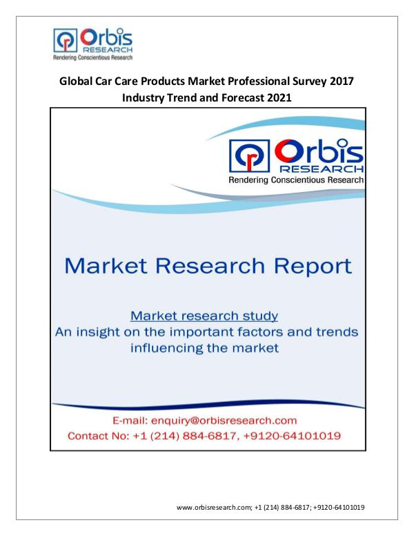 Industry Research Report 2017 Global Car Care Products industry Professiona