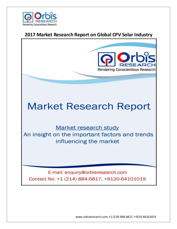 Energy Market Research Report Orbis Research Adds a New Report Global CPV Solar
