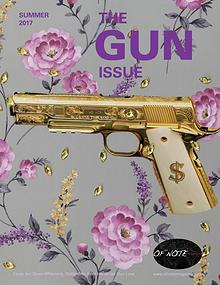 The Gun Issue - OF NOTE Magazine