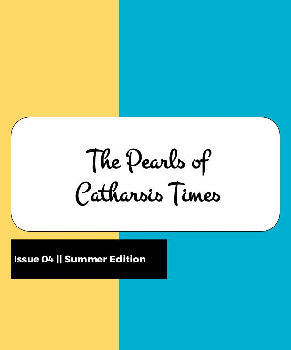 The Pearls of Catharsis Times Issue 04, July 2017