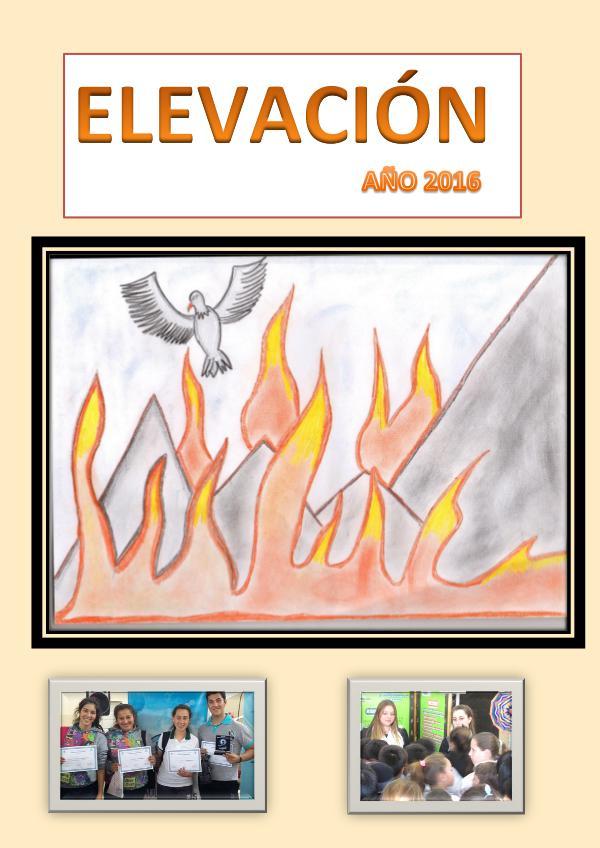 Revista Elevación. La revista de la EESO N° 418 - Ceres Numero 1- De manera digital - Año 2016 - Ceres