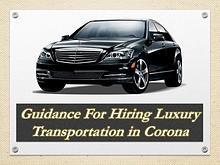 Guidance For Hiring Luxury Transportation in Corona