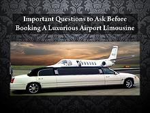 Important Questions to Ask Before Booking A Luxurious Airport Limousi