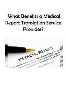 What Benefits a Medical Report Translation Service Provides?