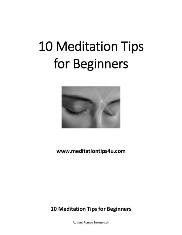 10 Meditation Tips for Beginners 10 Meditation Tips for Beginners