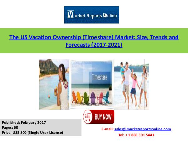 The U.S. Vacation Ownership Market Forecasts to 2017-2021 Feb 2017