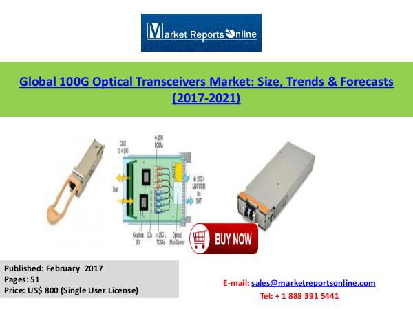World 100G Optical Transceivers Market Analysis Forecasts 2021 Feb 2017