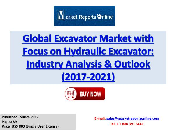 Global Construction Equipment Market Analysis 2017-2021 March 2017