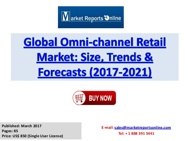 Omni-Channel Retailing Market Forecasts Research Report 2017-2021 March 2017