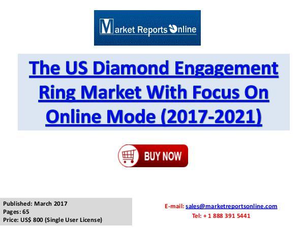 US Diamond Jewelry Market Forecast Report 2017-2021 March 2017