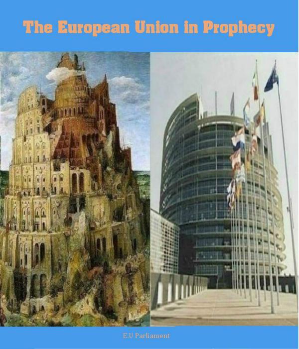 The European Union in Prophecy II by Ellen G. White The EU in Prophecy II