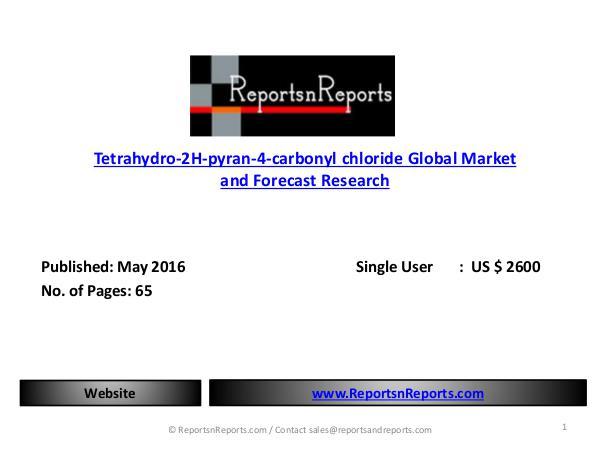 Tetrahydro-2H-pyran-4-carbonyl chloride Global Market Analysis Tetrahydro-2H-pyran-4-carbonyl chloride