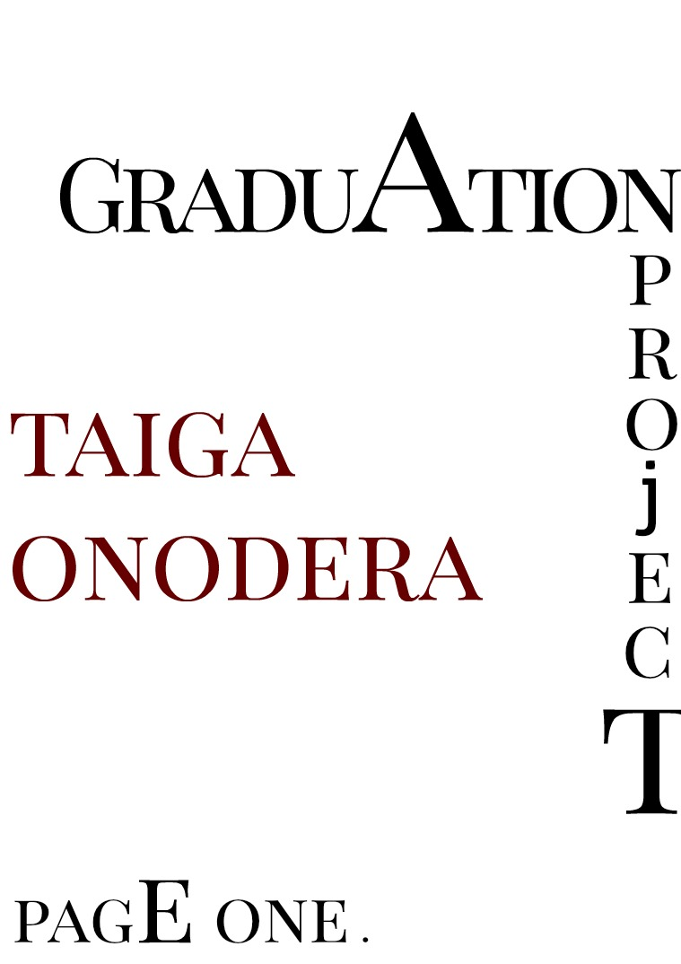 Graduation Project Taiga Onodera う