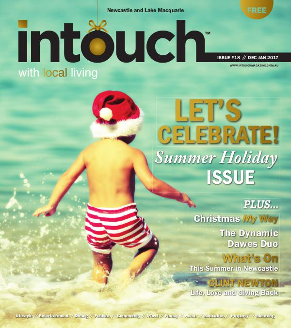 INTOUCH MAGAZINE | December - January 2017 Newcastle & Lake Macquarie Issue #18