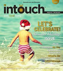 INTOUCH MAGAZINE | December - January 2017 Newcastle & Lake Macquarie