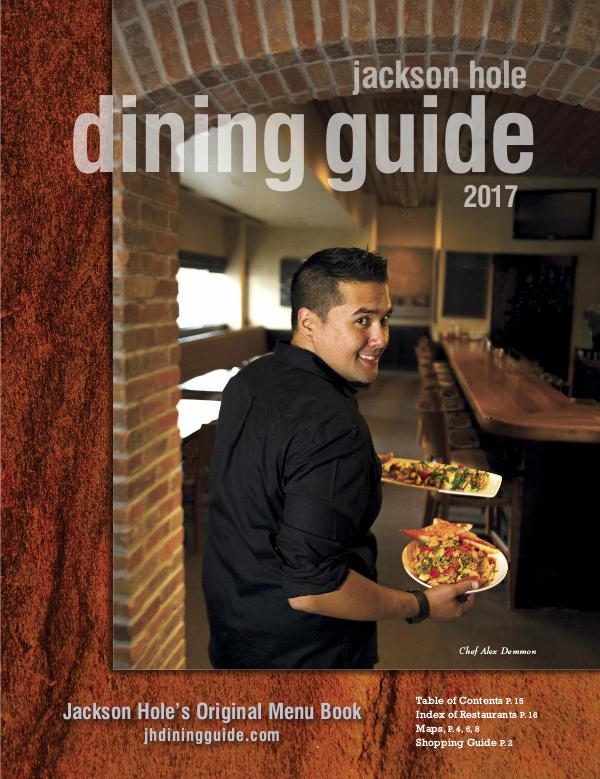 Jackson Hole Dining Guide 2017 Jackson Hole Dining Guide 2017