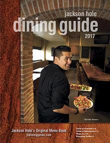 Jackson Hole Dining Guide 2017