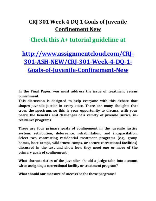 ASH CRJ 301 Entire Course New ash CRJ 301 Week 4 DQ 1 Goals of Juvenile Confinem