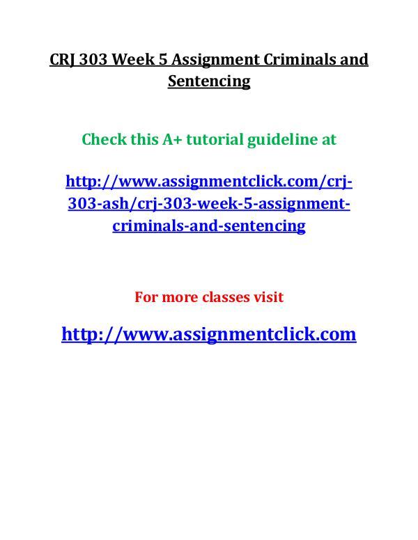 ASH CRJ 303 Entire course CRJ 303 Week 5 Assignment Criminals and Sentencing