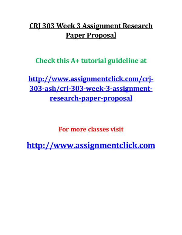 ASH CRJ 303 Entire course CRJ 303 Week 3 Assignment Research Paper Proposal