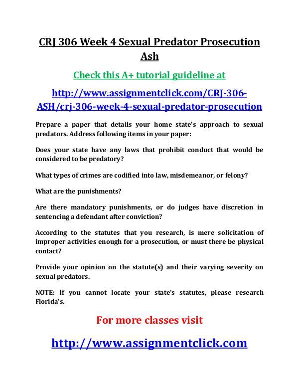 ASH CRJ 306 Entire Course ASH CRJ 306 Week 4 Sexual Predator Prosecution Ash