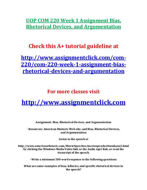 UOP COM 220 Entire Course UOP COM 220 Week 1 Assignment Bias, Rhetorical Dev