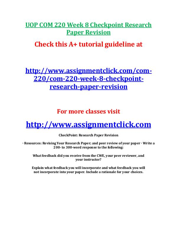 UOP COM 220 Entire Course UOP COM 220 Week 8 Checkpoint Research Paper Revis