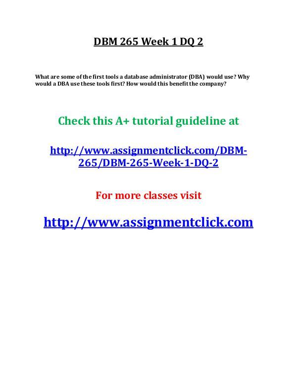 UOP DBM 265 Entire Course UOP DBM 265 Week 1 DQ 2