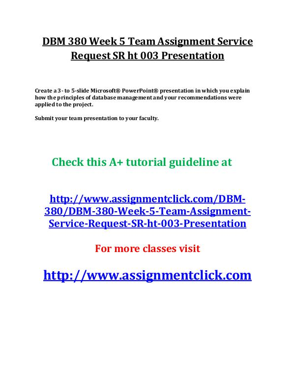 UOP DBM 380 Entire Course UOP DBM 380 Week 5 Team Assignment Service Request