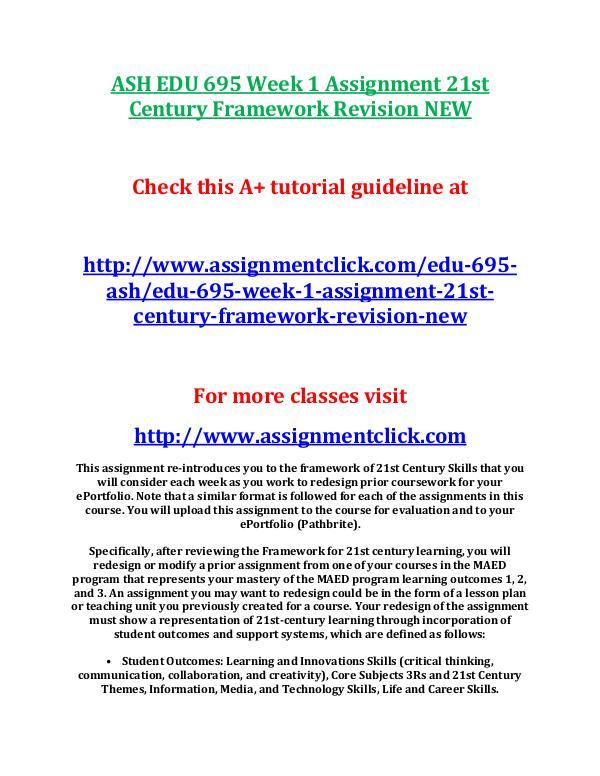 ASH EDU 675 Entire Course NEW ASH EDU 695 Week 1 Assignment 21st Century Framewo