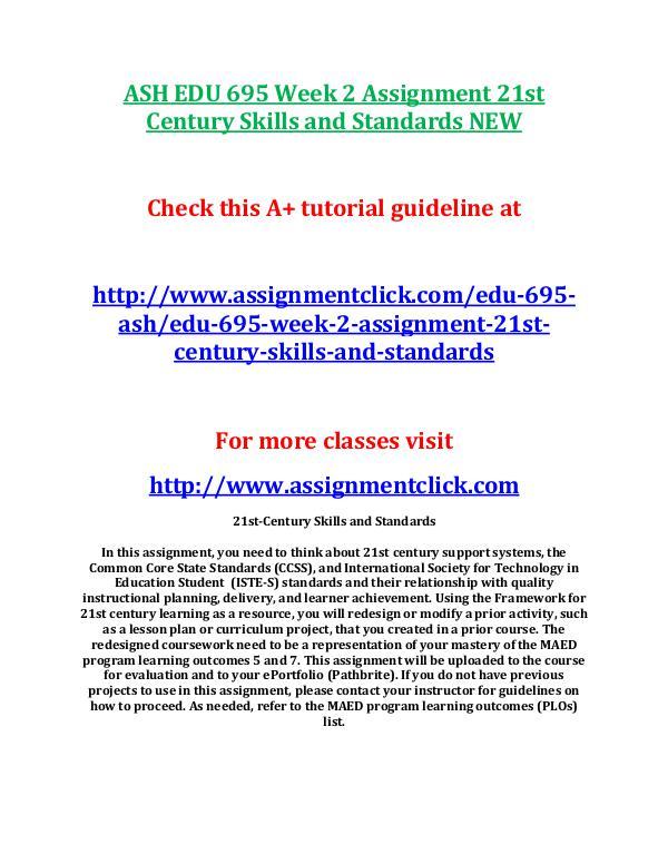 ASH EDU 675 Entire Course NEW ASH EDU 695 Week 2 Assignment 21st Century Skills
