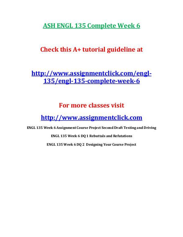 ASH ENGL 135 Entire Course ASH ENGL 135 Complete Week 6