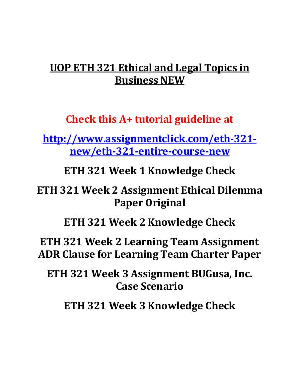UOP ETH 321 Entire Course UOP ETH 321 Ethical and Legal Topics in Business N