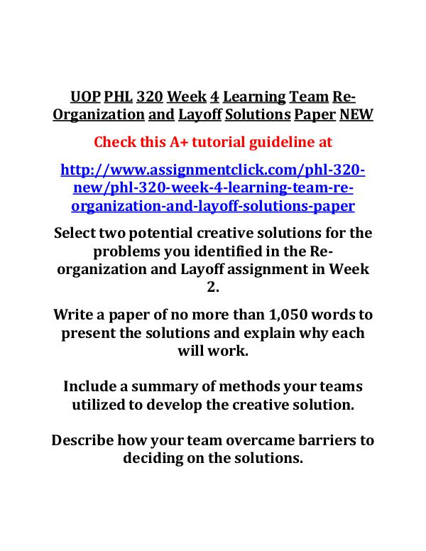 UOP PHL 320 Entire Course NEW UOP PHL 320 Week 4 Learning Team Re-Organization a