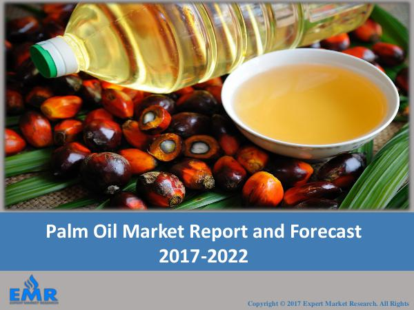 Food and Beverages Research Reports Palm Oil Market Outlook 2017-2022