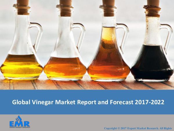 Global Vinegar Market Report, Trends and Forecast 2017-2022