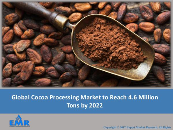 Cocoa Processing Industry Report Trends and Outlook 2017-2022