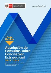 GUÍA RÁPIDA DE ABSOLUCIÓN DE CONSULTAS SOBRE CONCILIACIÓN EXTRAJUDICI