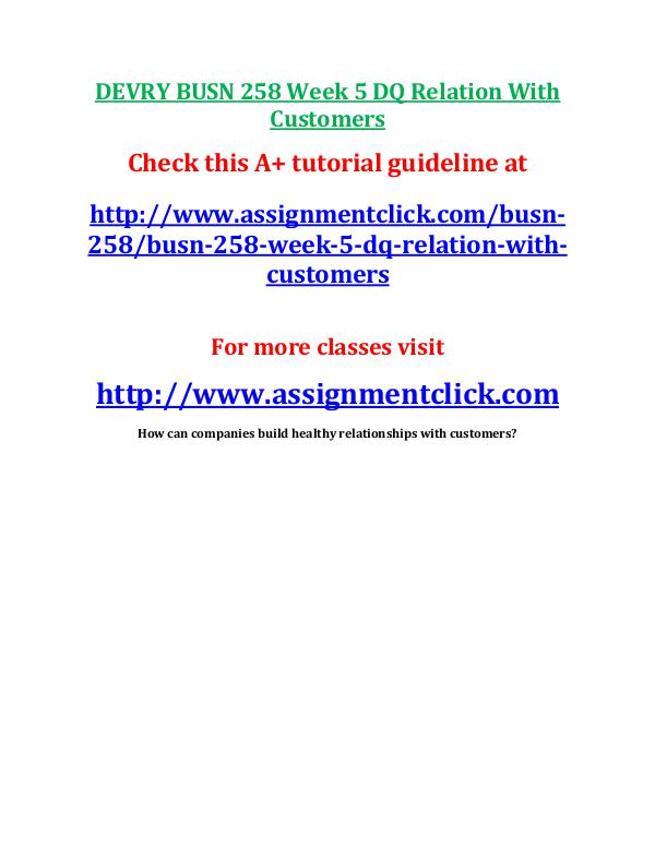 Devry BUSN 258 entire course DEVRY BUSN 258 Week 5 DQ Relation With Customers