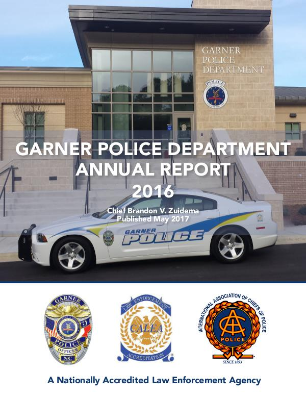Garner Police Department Annual Report - 2016 Published May 2017
