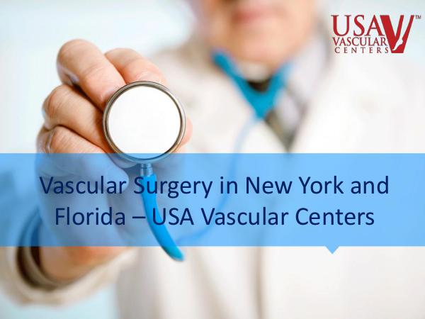 Vascular Surgery in New York and Florida Vascular Surgery NY