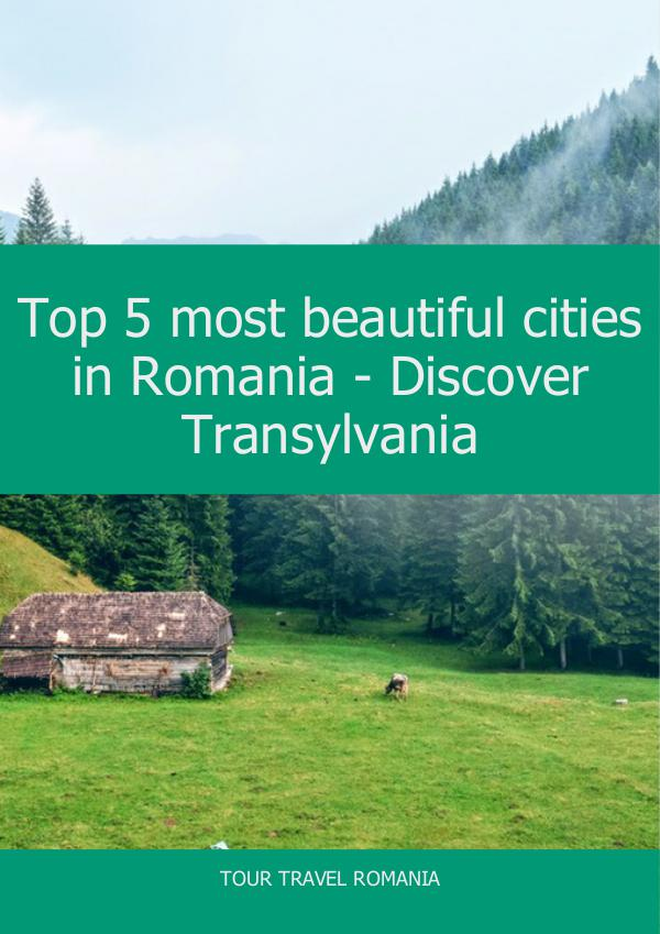 Discover Transylvanias Cities Top 5 most beautiful cities in Romania