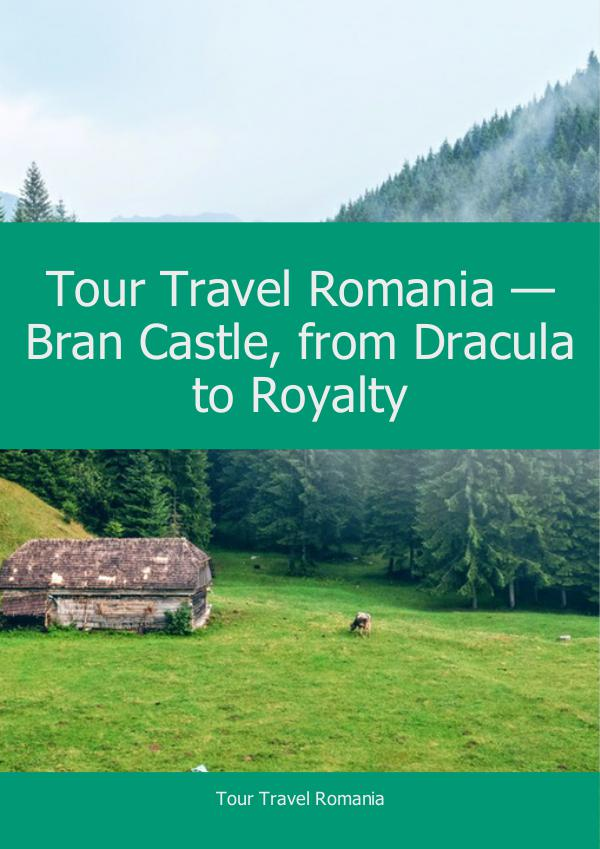 Bran Castle, from Dracula to Royalty The Bran Castle