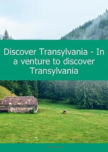 In a Venture to the Mythical Land of Transylvania