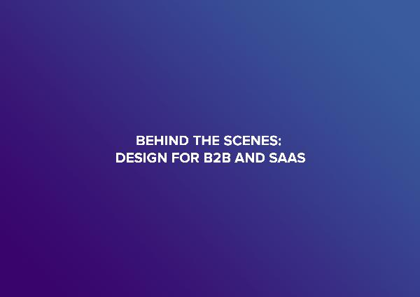 BarCamp 2018 Presentations Behind the scenes: Design for B2B and SaaS