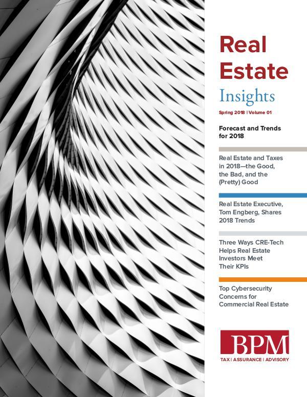 BPM Real Estate Insights: Spring 2018 Volume 01