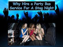 Why Hire a Party Bus Service For A Stag Night?