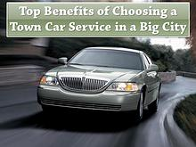 Top Benefits Of Choosing A Town Car Service In A Big City