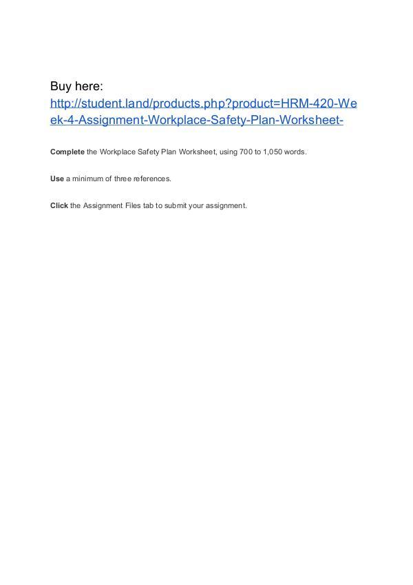 HRM 420 Week 4 Assignment Workplace Safety Plan Worksheet Homework