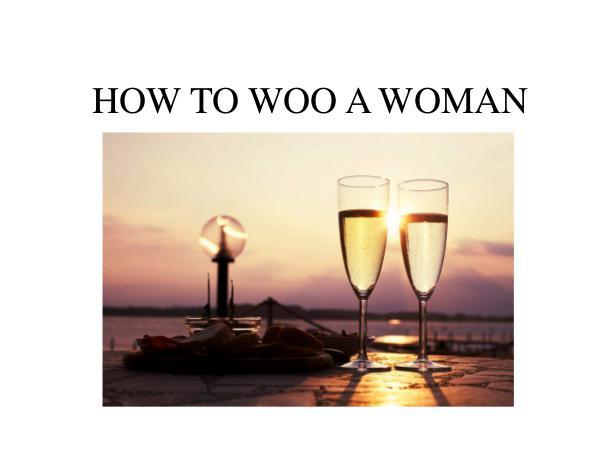How to woo a Women How to woo a Women